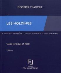 Dernières parutions dans Dossiers pratiques, Les holdings. Guide juridique et fiscal, 7e édition
