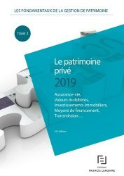 Dernières parutions sur Droit des biens, Les fondamentaux de la gestion de patrimoine. Tome 1, Le patrimoine privé, Edition 2019