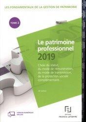 Dernières parutions sur Droit des biens, Les fondamentaux de la gestion de patrimoine. Tome 2, Le patrimoine professionnel, Edition 2019
