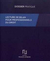 Dernières parutions dans Dossier pratique, Lecture de bilan pour professionnels du droit