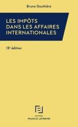 Dernières parutions sur Droit fiscal international, Les impôts dans les affaires internationales. 30 études pratiques, 13e édition