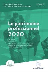 Dernières parutions sur Droit des biens, Les fondamentaux de la gestion de patrimoine. Tome 2, Le patrimoine professionnel, Edition 2020