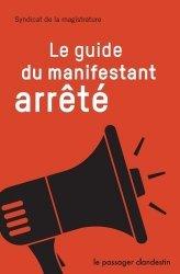 Dernières parutions sur Guides pratiques, Le guide du manifestant arrêté