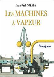 Dernières parutions sur Moteurs, Les machines à vapeur