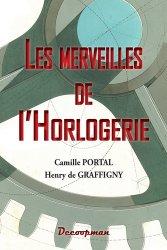 Dernières parutions dans Monographie, Les merveilles de l'Horlogerie