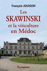 Dernières parutions sur Cépages et vignobles, Les Skawinswki et la viticulture en Médoc