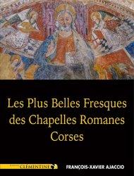 Dernières parutions sur Art roman, Les plus belles fresques des chapelles romanes corses