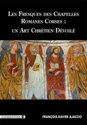 Dernières parutions sur Monographies, Les fresques des chapelles Romanes Corses : un art chrétien dévoilé