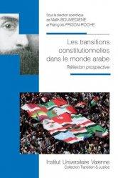 Dernières parutions dans Transition & justice, Les transitions constitutionnelles dans le monde arabe. Réflexion prospective
