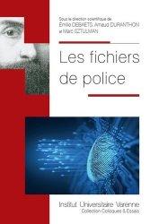 Dernières parutions dans Colloques & Essais, Les fichiers de police