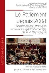 Dernières parutions dans Colloques & Essais, Le parlement depuis 2008. Renforcement, statu quo ou retour au(x) fondement(s) de la Ve république