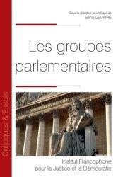 Dernières parutions dans Colloques & Essais, Les groupes parlementaires
