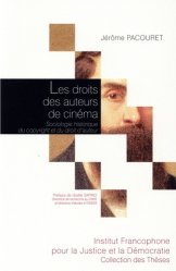 Dernières parutions dans Collection des thèses, Les droits des auteurs de cinéma. Sociologie historique du copyright et du droit d'auteur