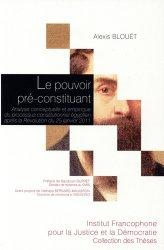 Dernières parutions dans Collection des thèses, Le pouvoir pré-constituant. Analyse conceptuelle et empirique du processus constitutionnel égyptien après la Révolution du 25 janvier 2011
