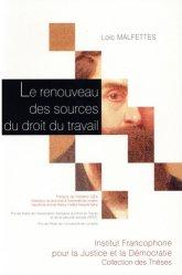 Dernières parutions dans Collection des thèses, Le renouveau des sources du droit du travail
