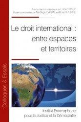 Dernières parutions dans Colloques & Essais, Le droit international : entre espaces et territoires