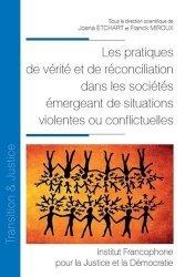 Dernières parutions dans Transition & justice, Les pratiques de vérité et de réconciliation dans les sociétés émergeant de situations violentes ou conflictuelles