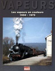 Dernières parutions dans Héritage, Les vapeurs en couleurs 1950-1975