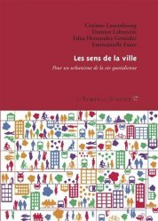 Dernières parutions sur Urbanisme, Les sens de la ville. Pour un urbanisme de la vie quotidienne