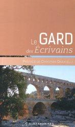 Dernières parutions dans Sur les pas des écrivains, Le Gard des écrivains. Edition revue et augmentée