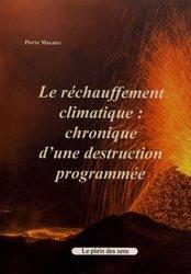 Dernières parutions sur Réchauffement climatique, Le réchauffement climatique : chronique d'une destruction programmée