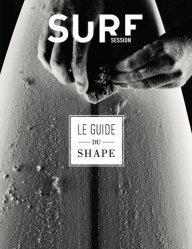 Dernières parutions sur Sports de glisse, Le guide du shape