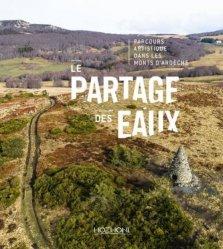Dernières parutions sur Land Art, Le partage des eaux. Parcours artistique dans les Monts d'Ardèche