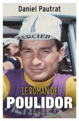 Dernières parutions sur Cyclisme et VTT, Le roman de Raymond Poulidor