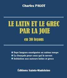 Dernières parutions sur Latin, Le latin et le grec par la joie en 30 leçons