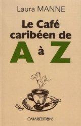 Dernières parutions sur Café, Le café caribéen de A à Z