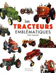 Dernières parutions sur Machines agricoles - Outils, Les tracteurs emblématiques