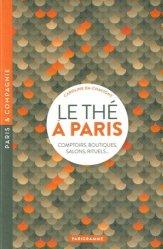 Dernières parutions sur Boissons, jus, soupes, Le thé à Paris