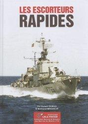 Dernières parutions dans Navires & histoire des marines du monde, Les escorteurs rapides