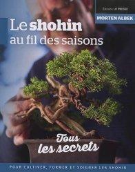 Dernières parutions sur Jardins, Le shohin au fil des saisons. Tous les secrets pour cultiver, former et soigner les shohin