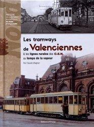 Dernières parutions sur Transport ferroviaire, Les tramways de Valenciennes & les lignes rurales des C.E.N. au temps de la vapeur