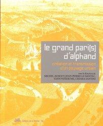 Dernières parutions sur Histoire de l'urbanisme - Urbanistes, Le Grand Pari(s) d'Alphand : création et transmission d'un paysage urbain