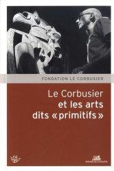 Dernières parutions sur Architectes, Le Corbusier et les arts dits
