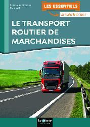 Dernières parutions sur Logistique, Le transport routier de marchandises