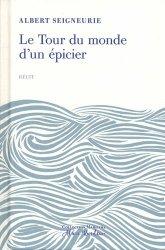 Dernières parutions dans Collection maritime Alain Rondeau, Le tour du monde d'un épicier. Impressions de voyage d'un épicier parisien autour du monde. 17 novembre 1886 - 27 août 1887