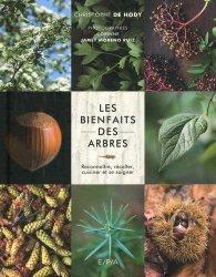 Souvent acheté avec Guide de survie des nouveaux Robinsons. Activités nature pour se sentir chez soi dans les bois, le Les bienfaits des arbres
