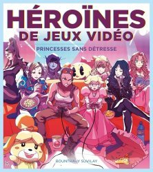 Dernières parutions sur Multimédia - Graphisme, Les héroïnes de jeu vidéo