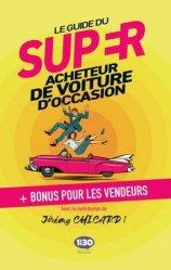 Dernières parutions sur Modèles - Marques, Le guide du super acheteur de voiture d'occasion