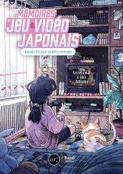 Dernières parutions sur Multimédia - Graphisme, Les Mémoires du jeu vidéo japonais