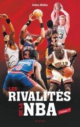 Dernières parutions sur Basket , Hand , et volley, Les rivalités de la NBA. Volume 1