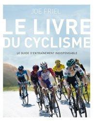 Dernières parutions sur Cyclisme et VTT, Le livre du cyclisme. Le guide d'entraînement indispensable