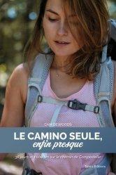Dernières parutions sur Récits de voyages-explorateurs, Le Camino seule, enfin presque