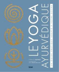 Dernières parutions sur Médecine énergétique, Le yoga ayurvédique