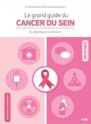 Dernières parutions sur Cancer, Le grand guide du cancer du sein