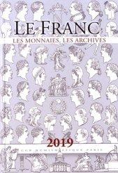 Dernières parutions sur Numismatique, Le franc. Les monnaies, les archives