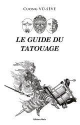 Dernières parutions sur Artisanat - Arts décoratifs, Le guide du tatouage